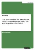 """""""Der Ritter vom Turn"""" des Marquard vom Stein / Geoffroy de La Tour Landry. Eine getarnte politische Streitschrift"""