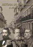 10.História do Maranhão - A Monarquia