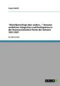 """""""Gleichberechtigt aber anders..."""" Grenzen weiblicher Integration und Partizipation in der Kommunistischen Partei der Schweiz 1921-1927"""