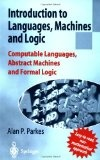 Introduction to languages- machines- and logic:computable languages- abstract machines- and formal logic