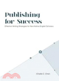 Publishing for success:effective writing strategies for non-native English scholars