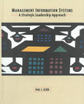 Management information systems:a strategic leadership approach