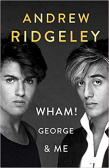 Wham!, George Michael and Me