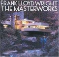 Frank Lloyd Wright:the masterworks