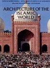 Architecture of the Islamic world:its history and social meaning- with a complete survey of key monuments