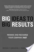 Big ideas to big results:remake and recharge your company- fast