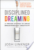 Disciplined dreaming : : a proven system to drive breakthrough creativity