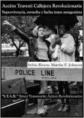 """S.T.A.R."", Acción Travesti Callejera Revolucionaria = STAR, Street Transvestite Action Revolutionaries"