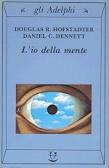 L'io della mente Douglas Hofstadter Daniel Dennett