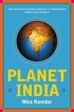 Planet India:how the fastest-growing democracy is transforming America and the world