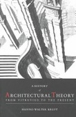 A history of architectural theory:from Vitruvius to the present