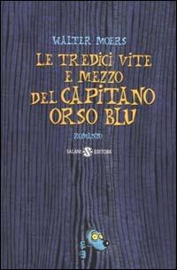 More about Le tredici vite e mezzo del Capitano Orso Blu