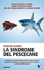 Più riguardo a La sindrome del pescecane