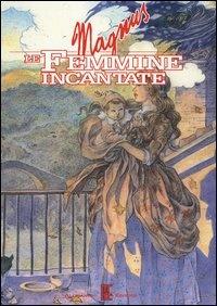 More about Le femmine incantate