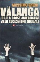 Immagine di La valanga. Dalla crisi americana alla recessione globale