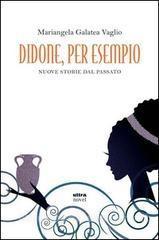 Più riguardo a Didone, per esempio