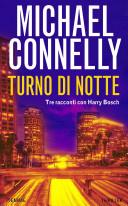 """Michael Connelly: """"Turno di notte"""""""