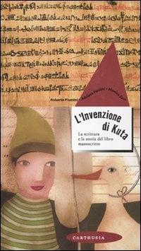 More about L'invenzione di Kuta. La scrittura e la storia del libro manoscritto