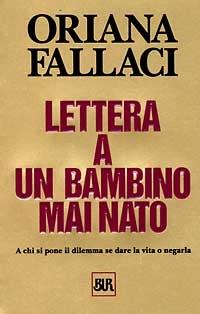 Lettera a un bambino mai nato, di Oriana Fallaci