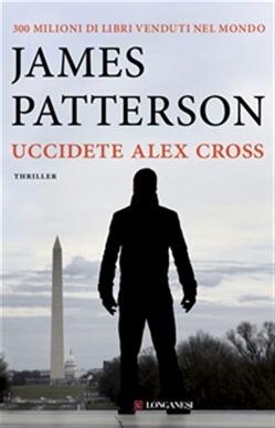 """James Patterson: """"Uccidete Alex Cross"""""""