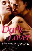 Immagine di Dark Lover. Un amore proibito