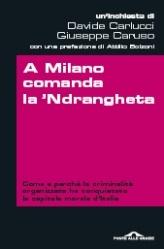 More about A Milano comanda la 'Ndrangheta