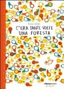 More about C'era tante volte una foresta