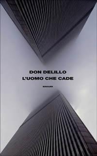 Don DeLillo – L'uomo che cade