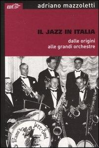 Più riguardo a Il jazz in Italia dalle origini alle grandi orchestre