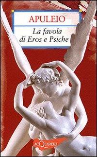 Più riguardo a La favola di Eros e Psiche