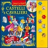 Castelli e cavalieri. Ediz. illustrata