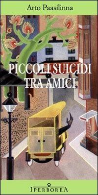 Piccoli suicidi tra amici arto paasilinna 464 - Libro amici di letto ...