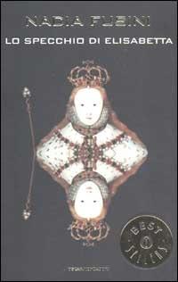 Lo specchio di elisabetta nadia fusini 10 recensioni - Lo specchio di carta ...