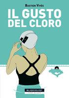 More about Il gusto del cloro