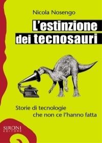Più riguardo a L' estinzione dei tecnosauri