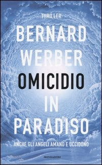Omicidio in paradiso, di Bernard Werber