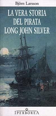 Immagine di La vera storia del pirata Long John Silver