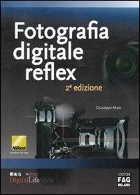 Per saperne di più riguardo a Fotografia digitale reflex