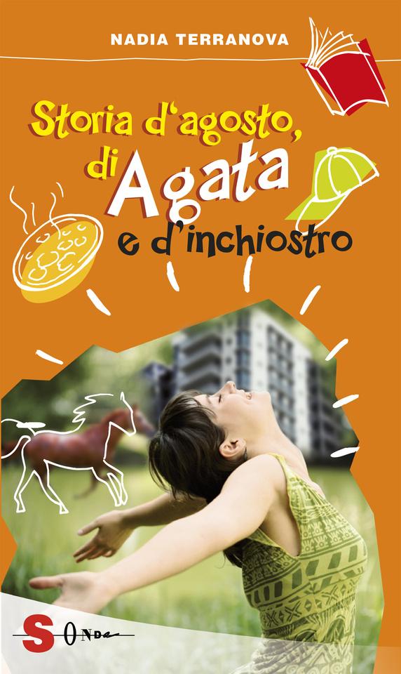 More about Storia d'agosto, di Agata e d'inchiostro