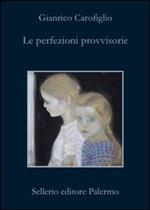 More about Le perfezioni provvisorie