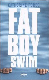 Fat Boy Swim Critical Essay.
