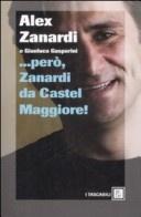 More about ...però, Zanardi da Castel Maggiore