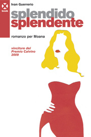 More about Splendido splendente