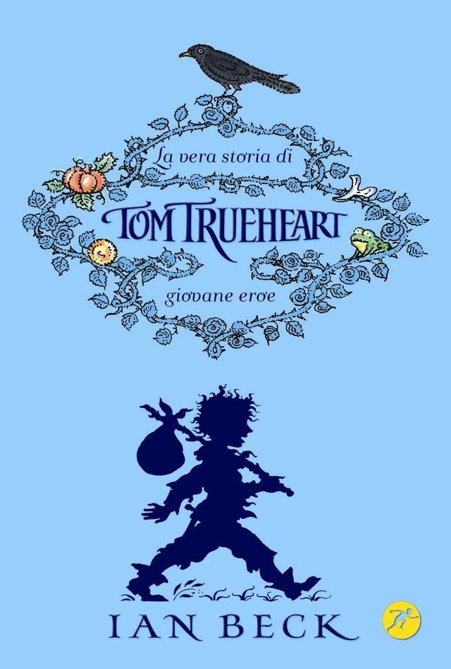 Più riguardo a La vera storia di Tom Trueheart. Giovane eroe