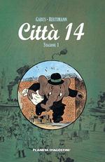Più riguardo a Città 14. Stagione 1 - vol. 1