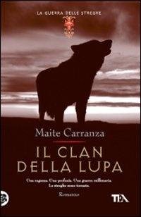 More about Il clan della lupa. La guerra delle streghe