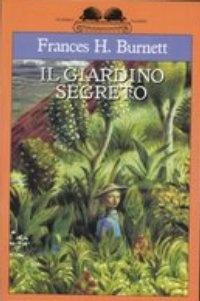 """Frances Hodgson Burnett: """"Il giardino segreto"""""""