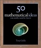 More about 50 Mathematical Ideas You Really Need to Know