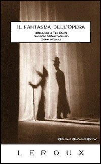 Il fantasma dell'Opera, di Gaston Leroux