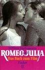 Romeo und Julia. Das Buch zum Film.